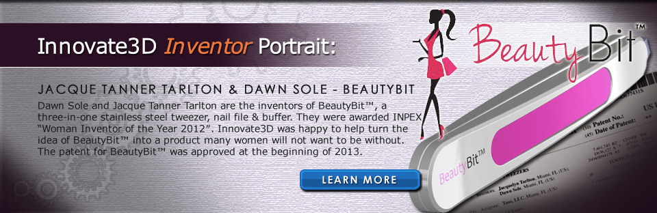 Innovate3D Inventor Portrait: Jaccque Tanner Tarlton & Dawn Sole - BeautyBit